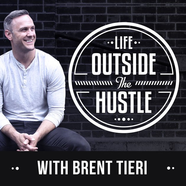 Life Outside the Hustle with Brent Tieri