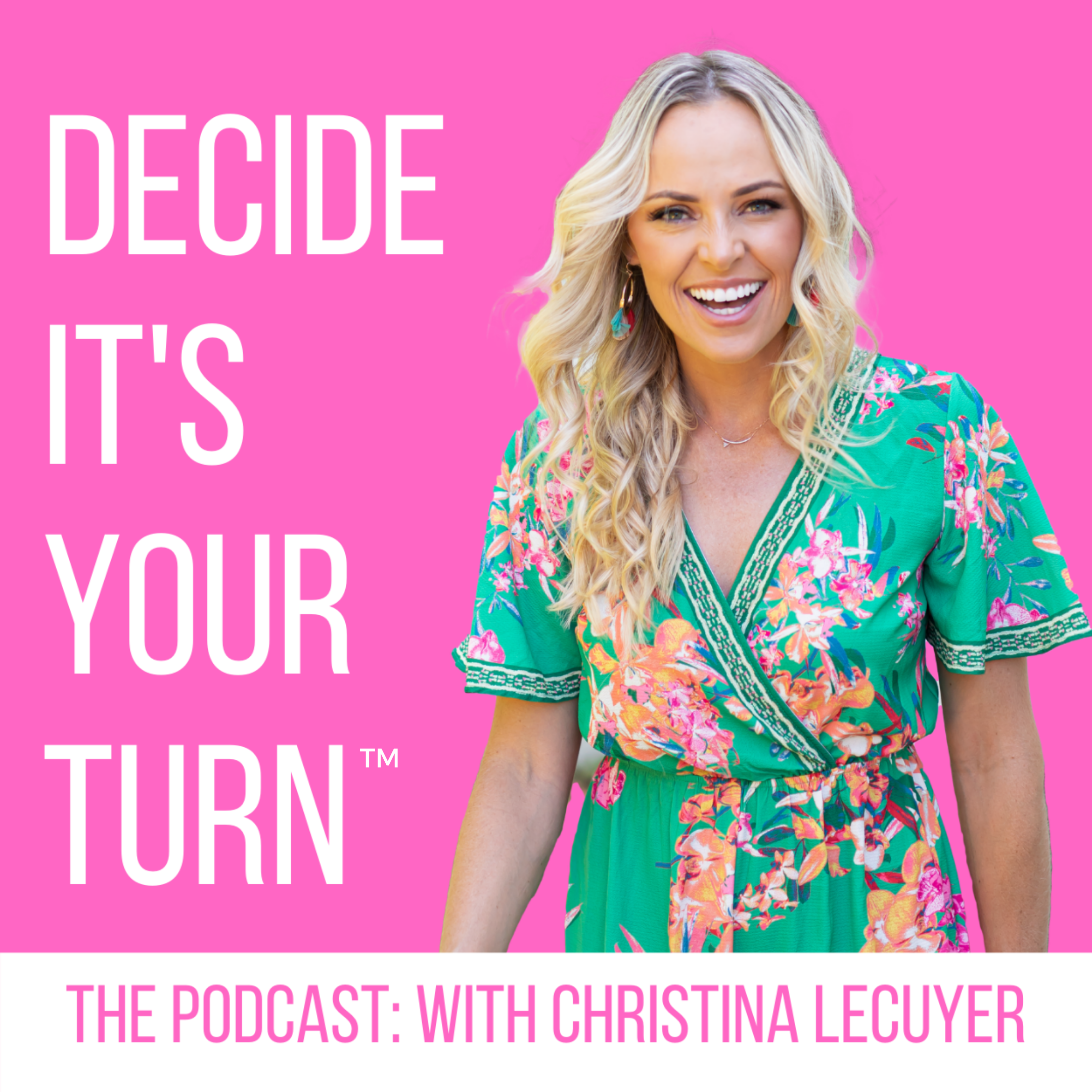 Decide It's Your Turn™: The Podcast