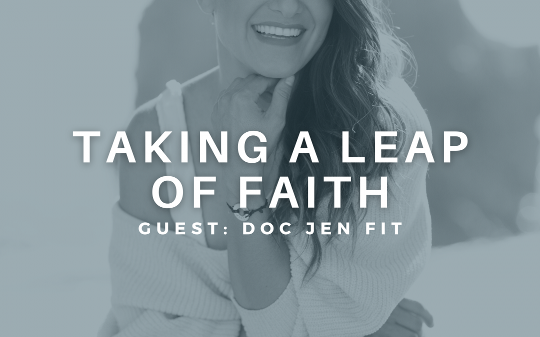 Taking a Leap of Faith with Doc Jen Fit