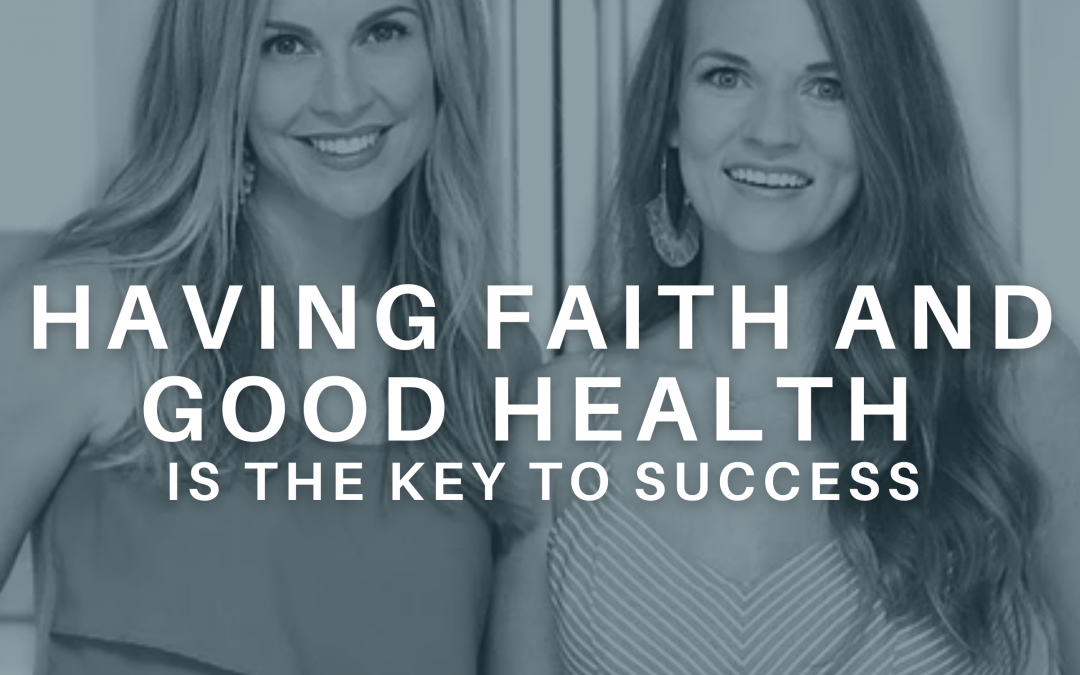 Having Faith and Good Health is the Key to Success